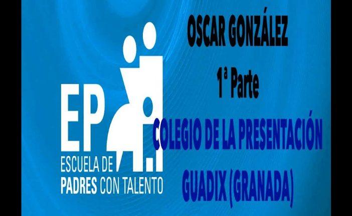 Escuela de padres con talento, interesantísima conferencia de Oscar González