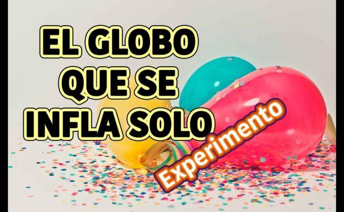 """Experimento """"El globo que se infla solo"""" con un final muy bueno"""