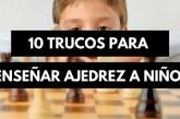 Cómo comenzar la didáctica del ajedrez en Educación Infantil