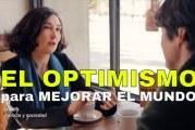 El optimismo para mejorar el mundo