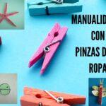 3 MANUALIDADES para hacer con pinzas de la ropa para niños