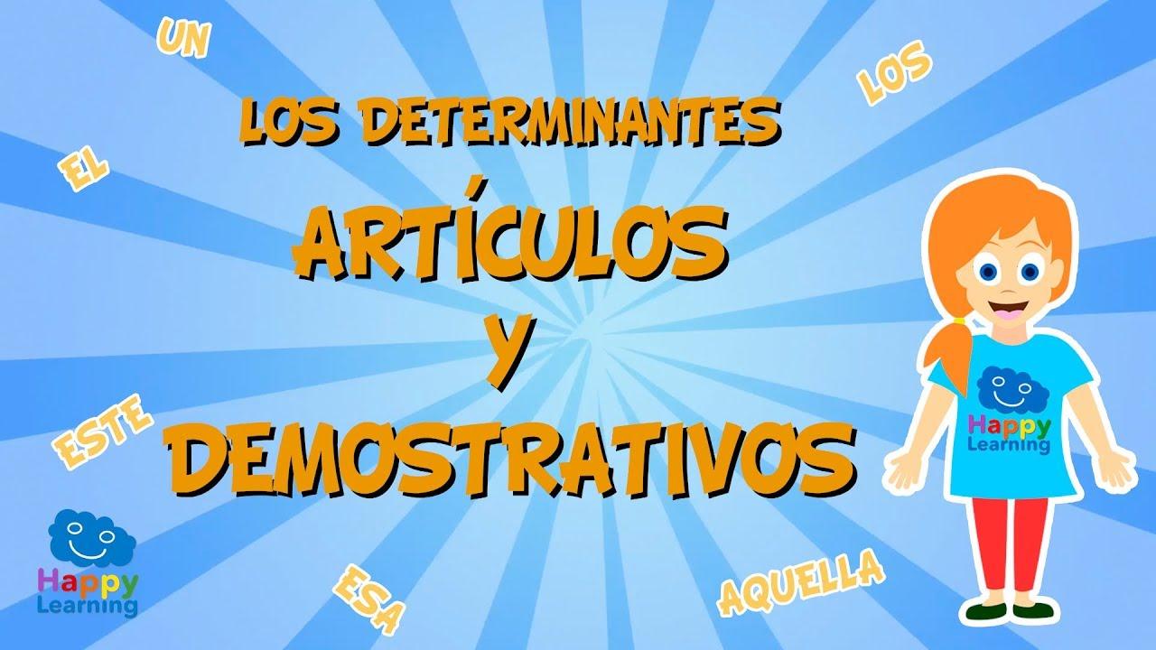 ¿Que son los determinantes: artículos y demostrativos?