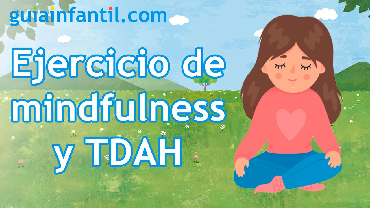 Ejercicio de mindfulness para niños con TDAH